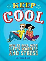 Keep Your Cool: How to Deal with Life's Worries and Stress (One Shot)