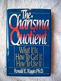 The Charisma Quotient, Ronald E. Riggio, 0396089623