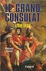 Le grand Consulat, 1799-1804 par Lentz