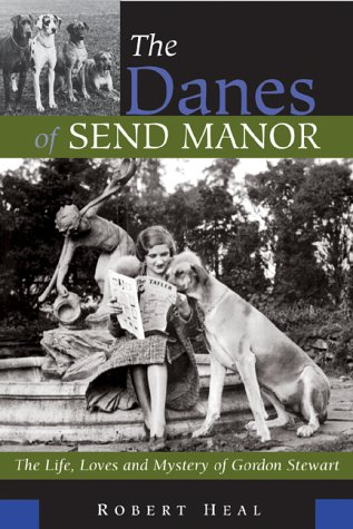 Download The Danes of Send Manor: The Life, Loves and Mystery of Gordon Stewart pdf epub