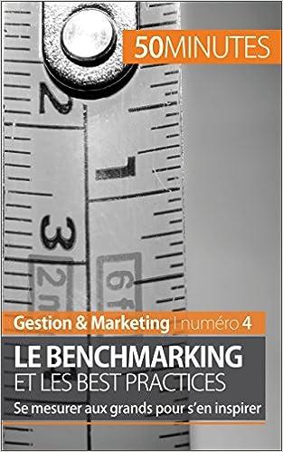 Busca y descarga ebooksLe benchmarking et les best practices: Se mesurer aux grands pour s'en inspirer (Gestion & Marketing t. 4) (French Edition) B00W3IDUDQ (Literatura española) PDF by Antoine Delers