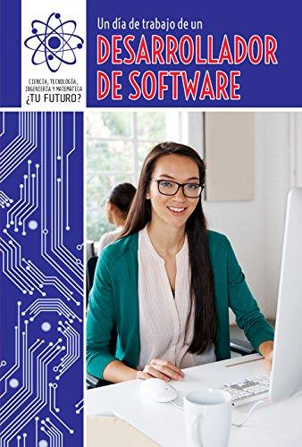 Un día de trabajo de un desarrollador de software/ a Day at Work With a Software Developer (Ciencia, Tecnología, Ingeniería y Matemática: ¿tu Futuro? (Super Stem Careers)) por Devon McKinney