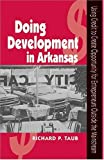 Doing Development in Arkansas, Richard P. Taub, 1557287767
