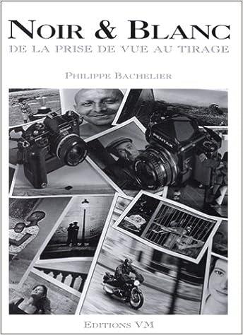 Livres électroniques gratuits Noir et blanc : de la prise de vue au tirage