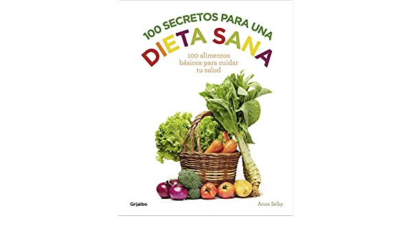 100 secretos para una dieta sana: Anna Selby: 9788416220922: Amazon.com: Books