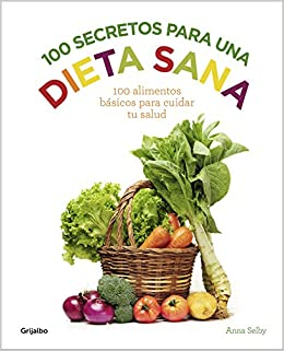 100 secretos para una dieta sana (Spanish) Hardcover – January 7, 2016