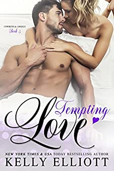 Tempting Love  (Cowboys and Angels  Book 3) by [Elliott, Kelly ]