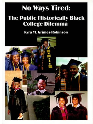 Search : No Ways Tired: The Public Historically Black College Dilemma