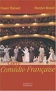 Chère Comédie-Française, Thierard, France