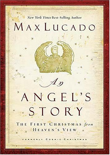 An Angel's Story: The First Christmas from Heaven's View