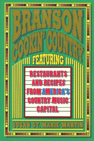 Branson Cookin Country Featuring Restaurants and Recipes from America's Country Music - Missouri Branson Kids With