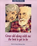 Grow Old along with Me - The Best Is Yet to Be, , 0918949963