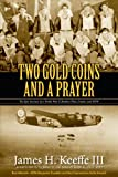 img - for Two Gold Coins and a Prayer: The Epic Journey of a World War II Bomber Pilot, Evader, and POW book / textbook / text book