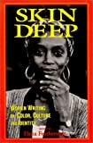 Skin Deep : Women Writing on Color Culture and Identity, Featherston, Elena, 0895947080