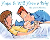 img - for Hope & Will Have a Baby: The Gift of Adoption book / textbook / text book