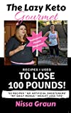 #9: The Lazy Keto Gourmet: Recipes I Used to Lose 100 Pounds!