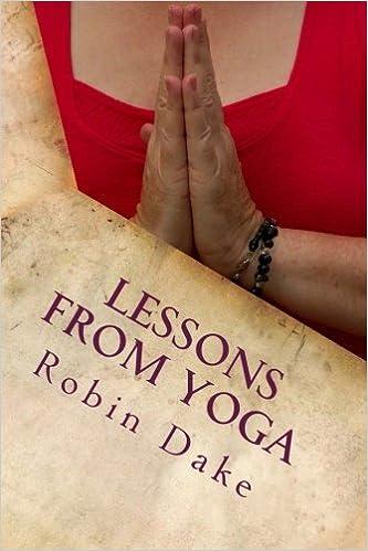 Lessons From Yoga (Volume 1): Robin Dake, Stephanie Maley ...