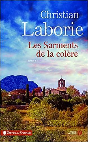 Amazon Fr Les Sarments De La Colere Christian Laborie