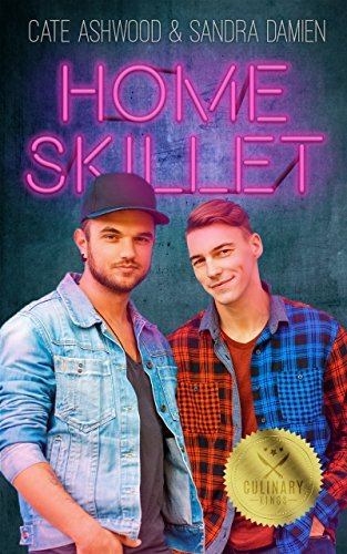 Home Skillet (Culinary Kings Book 1) by [Damien, Sandra, Ashwood, Cate]