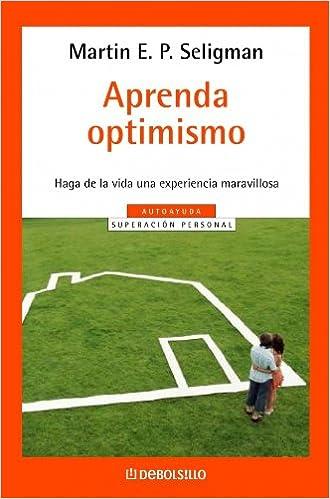 Aprenda optimismo (AUTOAYUDA): Amazon.es: Seligman, Martin E. P.: Libros