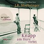 Knapp am Herz vorbei | J. R. Moehringer