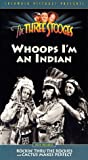 Three Stooges:Whoops I'm An Indian [VHS]