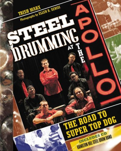Steel Drumming at the Apollo: The Road to Super Top Dog
