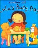 Lulu's Busy Day, Caroline Uff, 0802789293