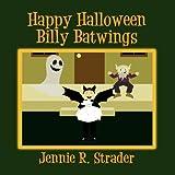 Happy Halloween Billy Batwings, Jennie R. Strader, 1451226373