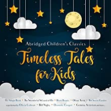 Timeless Tales for Kids Audiobook by E. Nesbit, Charles Dickens, Lewis Carroll, Rudyard Kipling Narrated by Alistair McGowan, Olivia Colman, Bill Nighy, Luke Evans, Russell Tovey, Elizabeth McGovern, Dominic Cooper
