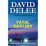 Fatal Destiny (Grace deHaviland Bounty Hunter Book 1)