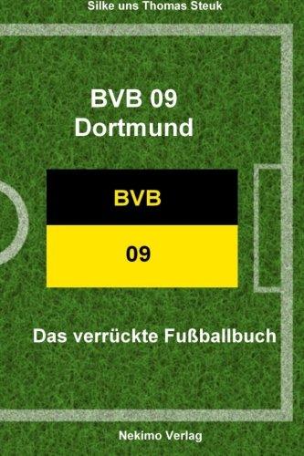 Borussia Dortmund: Das verrückte Fußballbuch