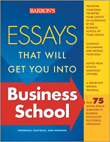 essays that will get you into business school essays that will get  essays that will get you into business school essays that will get you  intoseries nd edition