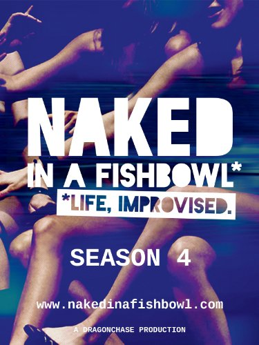Naked in a Fishbowl - Season 4 Episode