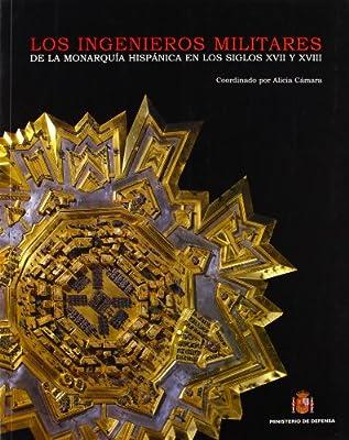 Los ingenieros militares de la monarquía española en los siglos ...
