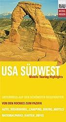 USA Südwest: Mobile Touring Highlights. Fly & Drive Tourenbuch. Mobil Reisen: Unterwegs auf den schönsten Reiserouten zwischen Rockies und Pazifik