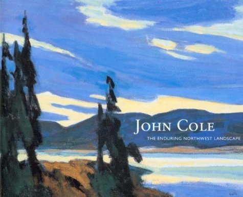 john-cole-the-enduring-northwest-landscape-by-deloris-tarzan-ament-2003-08-02