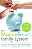The MoneySmart Family System: Teaching Financial Independence to Children of Every Age
