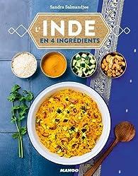L'Inde en quatre ingrédients par Sandra Salmandjee