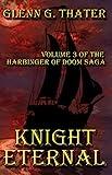 Knight Eternal (Harbinger of Doom Volume 3) (Harbinger of Doom series)