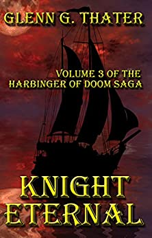 Knight Eternal (Harbinger of Doom Volume 3) (Harbinger of Doom series) by [Thater, Glenn G.]