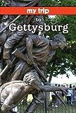 My Trip to Gettysburg, J. Patrick Polley, 1589804562