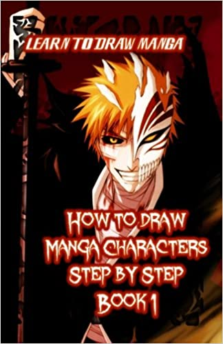 How To Draw Manga Characters Step By Book 1 Learn Drawing Volume Parikh Publication 9781522970187 Amazon Books
