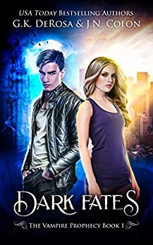 Dark Fates: The Vampire Prophecy Book 1 by [DeRosa, G.K., Colon, J.N.]