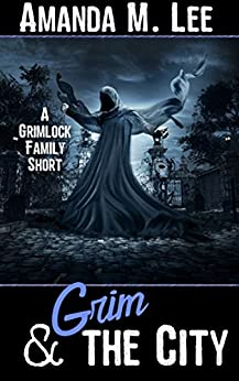 Grim & The City: A Grimlock Family Short by [Lee, Amanda M.]