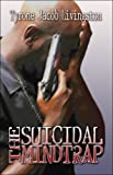 The Suicidal Mindtrap, Tyrone Jacob Livingston, 1604747145
