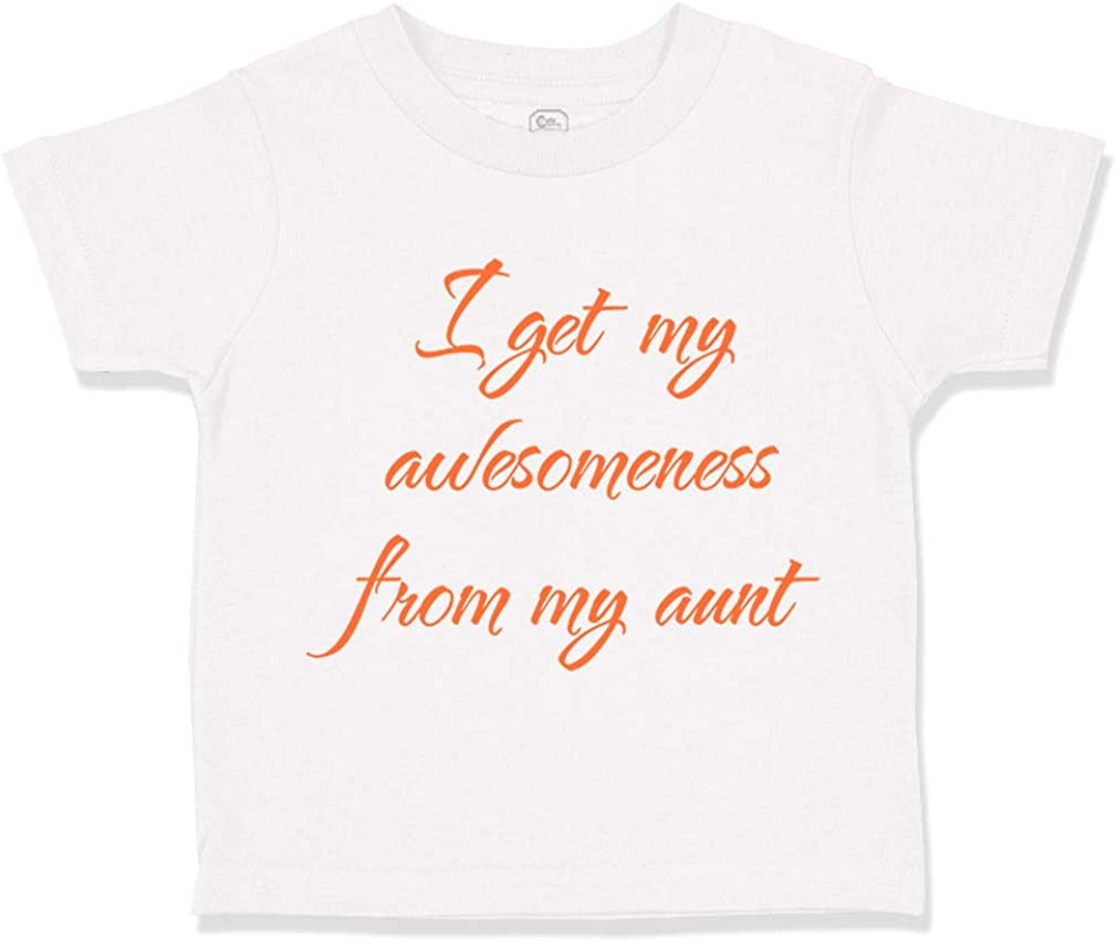 Custom Toddler T-Shirt I Get My Awesomeness from Aunt Auntie Style A Cotton
