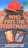 Who Pays the Ferryman?: A Novel