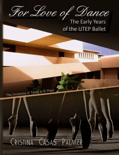 For Love of Dance: The Early Years of the UTEP Ballet