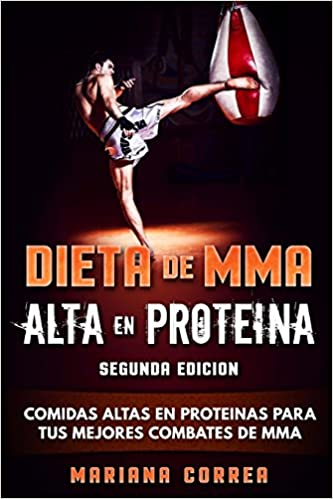 DIETA De MMA ALTA EN PROTEINA SEGUNDA EDICION ...